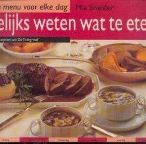 Dagelijks weten wat te eten; door Mia Snelder.