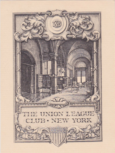 Union League Club New York, established in 1863. Bookplate 1900 by E.D.F.