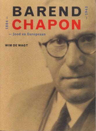 Vooromslag van door Wim de Wagt geschreven boek over Barend Chapon 1884-1943. Zutphen, Walburg pers, 2001.
