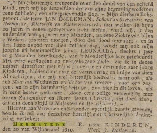 Mevrouw Dolleman-Derkinderen berichtte in de Oprechte Haarlemsche Courant van 23 oktober 1810 het overlijden van 3 sterfgevallen in de familie, op 16, 19 en nogmaals 19 oktober, toen achtereenvolgens de zevenjarige zoon Godert, het dochtertje Jeonarda van nog geen twee jaar en haar echtgenoot Jan Dolleman zijn overleden. Er heerste een besmettelijke ziekte, vermoedelijk cholera.