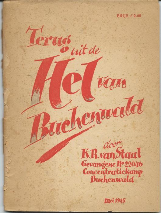 Vooromslag van het direct na de Bevrijding in mei 1945 eenvoudig uitgegeven boekje 'Terug uit de hel van Buchenwald' door K.R.van Staal.