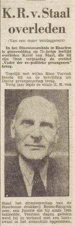 K.R.van Staal die het concentratiekamp Buchenwald overleefde schreef na zijn terugkeer een boekje met herinneringen: 'Terug uit de hel van Buchenwald' dat meteen een bestseller werd, vele herdrukken beleefde en met een half miljoen exemplaren het meest verkochte boek van 1945 in ons land werd. Bericht van zijn overlijden uit Het Vrije Volk van 14-3-1961