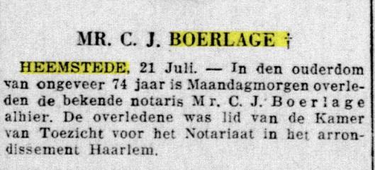 Op 24 april 1925 is mr.C.J.Boerlage bij koninklijk besluit eervol ontslagen. Korte tijd later berichtte o.a. de Telegraaf op 21 juli 1925 zijn overlijden op 74-jarige leeftijd