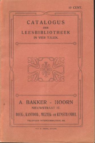 Voorziide catalogus Leesbibliotheek A.Bakker, Nieuwstraat 17, Hoorn (4397 titels bevattend).