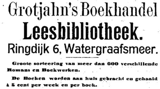 Adv. van Grotjahn's boekhandel en leesbibliotheek, Ringdijk 6, Watergraafsmeer (1899),