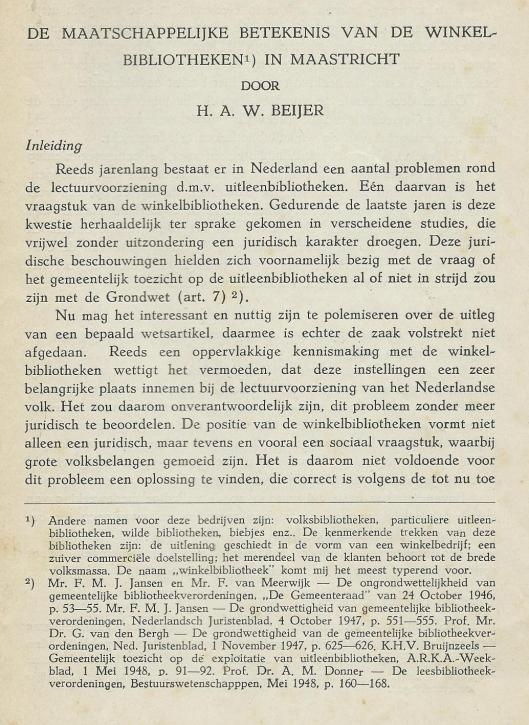 In 1948 verscheen een rapport over de winkelbibliothekn in Maastricht. Van de 15 Maastrichtse leesbibliotheken werden alle catalogi onderzocht met een totaal van 65.000 banden. In 1949 ook verschenen in 'Mens en Maatschappij (nummer 14, 15 juli 1949), waarvan bovenstaand de eerste bladzijde.