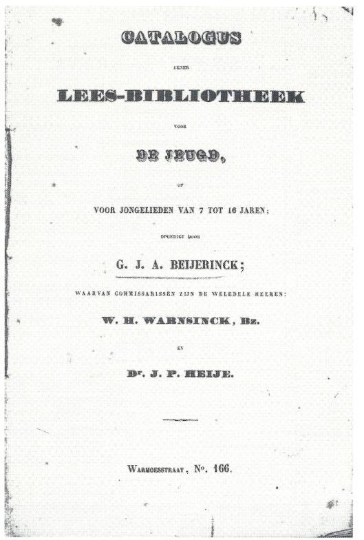 Catalogus van leesbibliotheek voor de jeugd van G.J.A.Beijerinck uit 1848. Was gevestigd in de Warmoesstraat 116, Amsterdam. Commissarissen die toezicht hielden waren W.H.Warnsinck en dr. J.P.Heije. De winkel was op weekdagen open van 8 tot 20 uur. Met een abonnement kon men per keer 1 boek lenen. De abonnementsprijzen lagen ver beneden de gewone leesbibliotheken. Als inwoner van Amsterdam betaalde men ƒ 3,-; buitenleden ƒ 5,- per jaar.