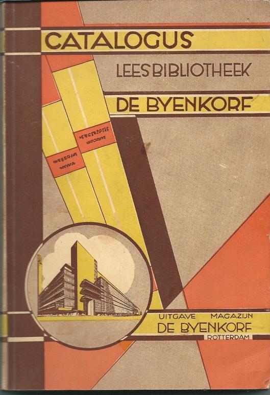 Vooromslag catalogus leesbibliotheek 'de Bijenkorf' Rotterdam uit 1930. 362 p. + losse bijlage met nagekomen boeken, 4p. De catalogus bevat Nederlandse, Frase, Engelse, Duitse alsmede jongens- en meisjesboeken