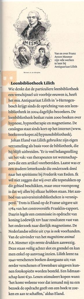 Een nieuwe leesbibliotheek als initiatief van aniquariaat Lilith in 's-Herogenbosch. Bericht uit: de Boekenwereld , maart 2010,.