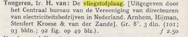In 1932 verscheen een publicatie van ir.H.van Tongeren: de vliegstofplaag. Aankondiging uit: Nieuwsblad van den boekhandel, 1932, nummer 39