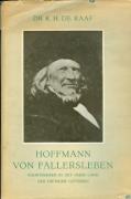 In 1943 publiceerde dr.K.H.dec Raaf een biografie : Hoffmann von Fallersleben; voortrekker in het oude land der Dietsche letteren. Den Haag, Oceanus. Bevat tevens een keur uit het werk van de dichter.