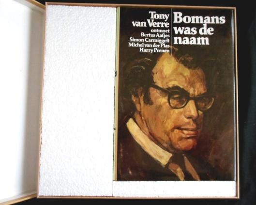Bomans was de naam. Boek en 4 l.p.'s, 1978. Tony van Verre ontmoet Bertus Aafjes, Simon Carmiggelt, Michel van der Plas en Harry Prenen.