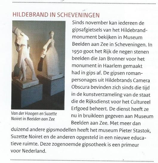 De originele beelden van het Hildebrand-monument door Bronner is in Heine te zien; replica's in de Haarlemmerhout en de gipsafgietsels met ingang van november 2014 in Museum Beelden aan Zee in Scheveningen (Tijdschrift van de Rijksdienst voor het Cultureel Erfgoed, 2015, 1)