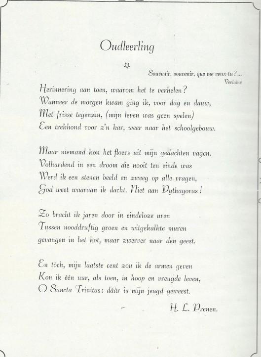Als oudleerling van Triniteit schreef H.L.Prenen bovenstaand vers, dat gepubliceerd is in het gedenkboek uit 1947.