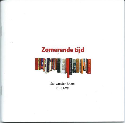 In een bibliofiel boekje 'Zomerende rijd' heeft Sak van den Boom rond 13 afbeeldingen van boeken als fauteuil, stoel, bed, tafel e.d. een gedicht gemaakt. In 2015 verschenen als jaarbijdrage van het genootschap 'Het Beschreven Blad' in Haarlem.