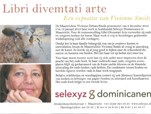 Van 1 april tot 30 juni 2013 exposeert Vivienne Smids haar kunstobjecten van papier en boeken in de openbare bibliotheek van Valkenburg