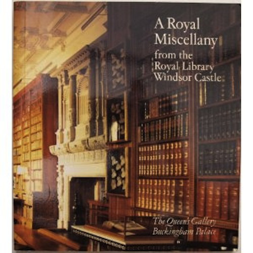 Vooromslag van boek 'A Royal Miscellany from the Royal Library Windsor Castle'.