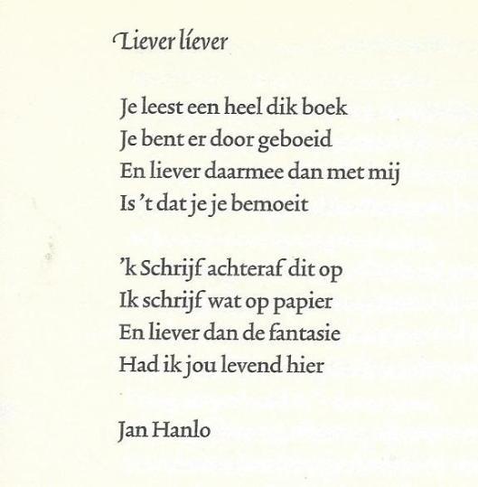 Uit: Jan Hanlo. Verzamelde gedichten. Amsterdam, G.A.van Oorschot, 1958. Overgenomen in: Niet nog een boek; gedichten over boek, bibliotheek en lezer. Amsterdam, De Buitenkant, 2001.