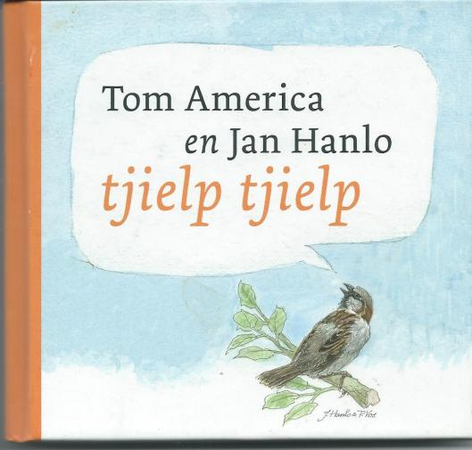 Vooromslag boek''tjielp tjielp'van Tom America & Jan Hanlo. Met een inleiding van Ed Schilders. Amsterdam, uitgeverij De Harmonie, 2009 Bevat tevens dvd