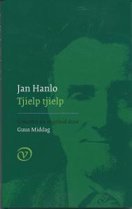 Stofomslag Jan Hanlo: Tjielp tjielp. Gekozen en ingeleid door Guus Middag. Amsterdam, G.A.van Oorschot, 2009.