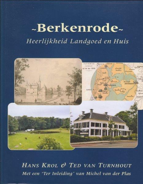 In 2002 verschenen boek over Berkenrode; door Hans Krol en Ted van Turnhout, met een inleiding van Michel van der Plas.
