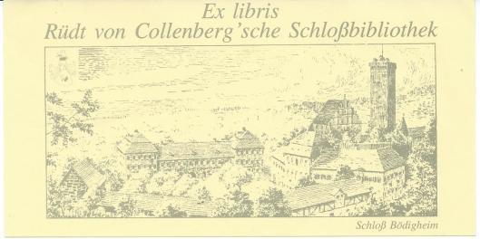 Ex libris Rüdt von Collenberg'sche Schlossbibliothek (Schloss Bödigheim) in Badische Landesbibliothek Karlsruhe