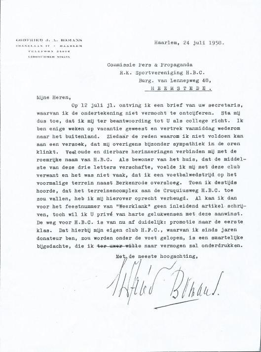 Wanneer het Godfried Bomans niet uitkwam gaf Godfried Bomans niet thuis of was hij in het buitenland, zoals in deze brief vaan r.k. sportvereniging H.B.C. van 24 juli 1958