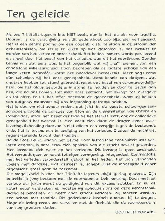Godfried Bomans werkte als oud-leerling mee aan het Gedenkboek Triniteits Lyceum Haarlem 1922-1947 en schreef ook het Ten Geeleide.