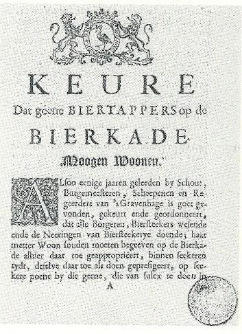 In tegenstelling tot bierstekers mochten biertappers en herbergiers niet op de Bierkade wonen. Toen dit verbod massaal werd overtreden gelastte het gemeentebestuur in 1654 door middel van deze keur dat ze hun bedrijf moesten staken.