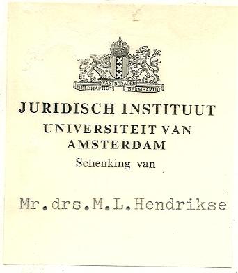 Exlibris Juridisch Instituut Universiteit van Amsterdam; schenking mr.drs. M.L.Hendrikse