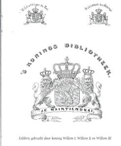 Exlibris is gebruik geweest van de koningen Willem I, Willem II en Willem III