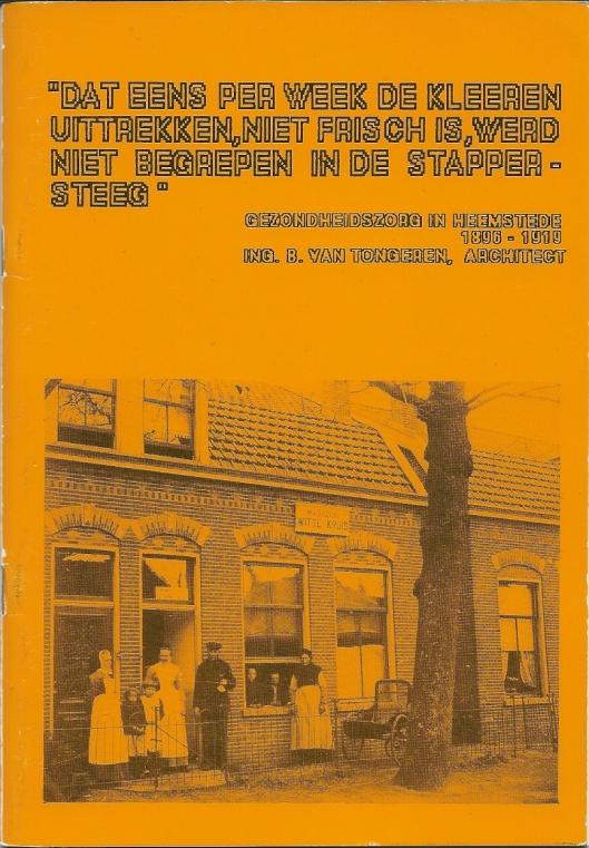 Gezondheidszorg in Heemstede 1896-1910. 1988. O.a. gebaseerd op herinneringen wijkverpleging van wijkzuster J.König
