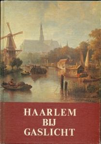 Vooromslag vn boek 'Haarlem bij gaslicht (1834-1914) door Bert Sliggers Jr.