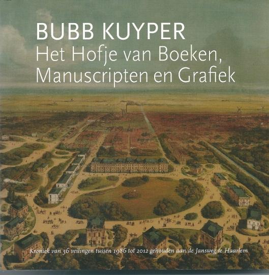 Vooromslag van boek 'Het Hofje van Boeken, Manuscripten en Grafiek' door Bubb Kuyper