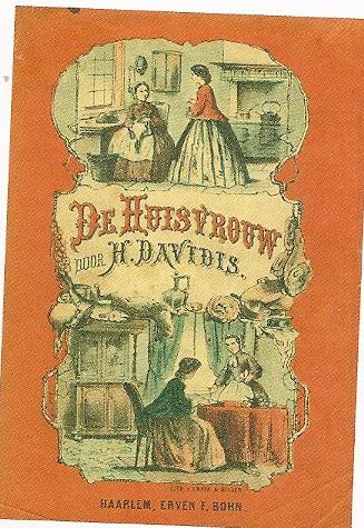 Henriëtte Davidis. De Huisvrouw. Haarlem, Erven F.Bohn, 6e druk, 1882 (uit collectie Heijting, Bijzondere Collecties UvA)