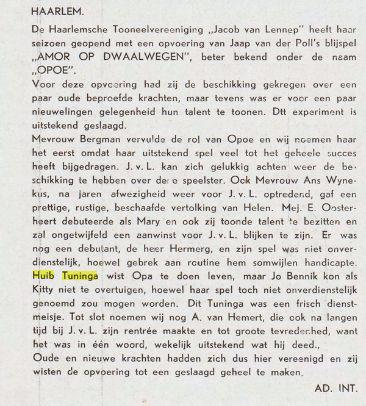 Huib Tuninga was in zijn vrije tijd een liefhebber van toneelspelen en was lid van de Haarlemse toneelverening 'Jacob van Lennep ' en 'J.J.Cremer'. Bovenstande recensie is afkomstig uit: Kroniek; Maandblad van Handel, Industrie, Kunst en Werken, jrg. 21, 1935, nummer 21.