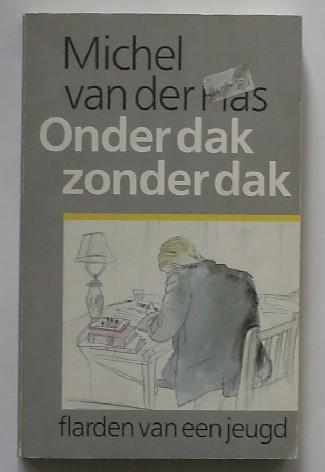 Vooromslag van 'Onder dak zonder dak; flarden van een jeugd' door Michel van der Plas (1986)