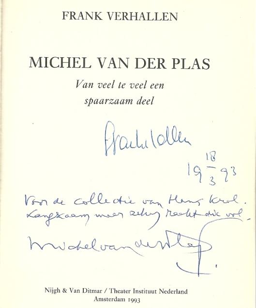 Geschreven opdracht in het boek van Frank Verhallen over Michel van der Plas, 18 maart 1993