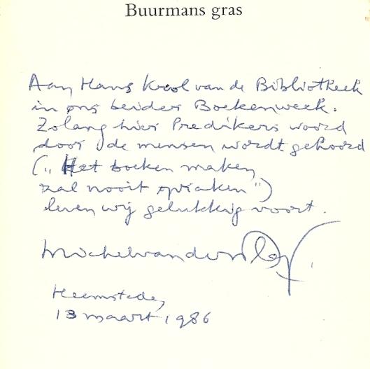 Opdracht van Michel van der Plas, geschreven in zijn 'Buurmans gras; herinneringen aan Böll. Bomans en Van Duinkerken' (de Prom, 1986).