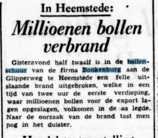 In 1953 had een uitslaande brand plaats in een bollenschuur van bloemkwekerij Bonkenburg waarbij een enorme hoeveelheid bollen verloren ging. Kwekerij 'Bloemlust' van Bonkenburg  is in 1987 verkocht aan een firma in Voorhout en vervolgens zijn de bedrijfsgebouwen gesloopt. (Bericht uit De Tijd van 5-8-1953).