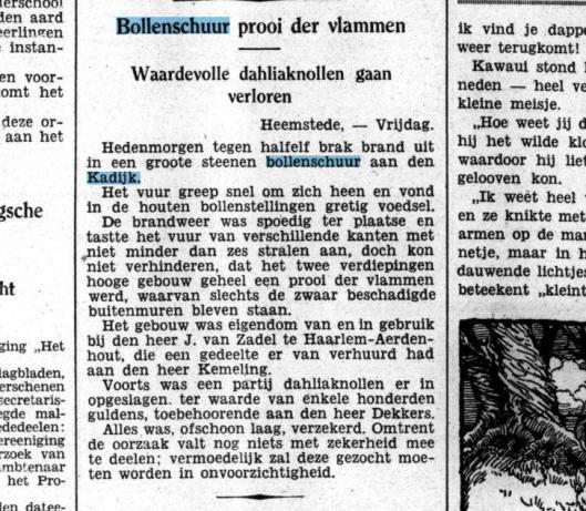 Eerder, in 1932 ging aan de Kadijk een bollenschuur van bloembollenkweker Jan van Zadel in vlammen op (Het Volk, 26-2-1932)