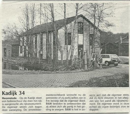 De eigenaar van vm. bollenschuur Kadijk 34 verzette zich destijds tegen de aanwijzing van het pand als rijksmonument. Bericht uit de Heemsteder van 1 maart 2000.