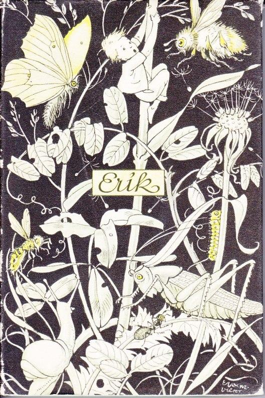 Duitse vertaling van Erik [München, J.Müller, 1952], door Gertrud Verscheure-Zehe, de schoonmoeder van Godfried Bomans. Bandontwerp van Else Wenz-Vietor.