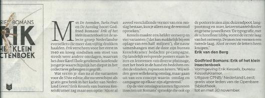 De Volkskrant van 9 november 2013 gaf aandacht aan de vormgeving van Erik in het kader van de actie van 'Nederland Leest', zoals te doen gebruikelijk verzorgd door het creatieve bureau KesselsKramer