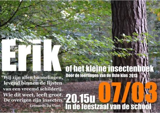 Ook in Vlaanderen krijgt het boek Erik van Bomans aandacht, zoals o.a. blijkt uit deze flyer van de Steinerschool in Antwerpen, toneel klas 8 (maart 2013)