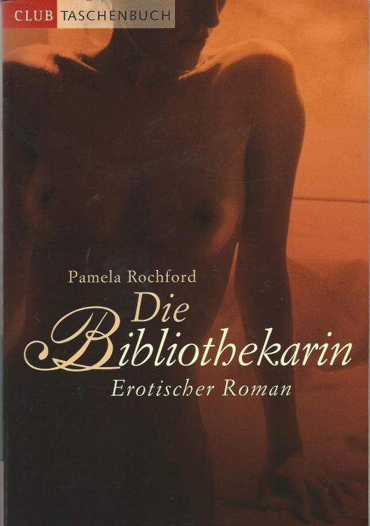 Pamela Rochford. Die Bibliothekarin. Erotischer Roman. Deutschsprachige Ausgabe 1999.