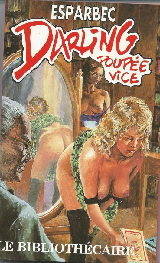 Esparbec, Le bibliothecaire. Paris, Collection Darling, Poupée du Vice, 1993.