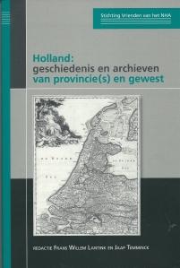 Voorzijde van de in maart 2011 verschenen boekuitgave; 'Holland, geschiedenis en archieven van provincie(s) en gewest.