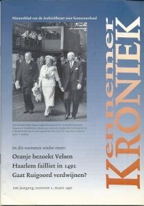 In maart 1997 verscheen het eerste nummer van Kennemer Kroniek; Nieuwsblad van de Archiefdienst voor Kennemerland. Behalve haarlem waren toen de gemeentelijke archieven van Velsen, Zandvoort, Bennebroek en Haarlemmerliede/Spaarnwoude bij de instelling (ontstaan uit een fusie van het Gemeentearchief Haarlem en Rijksarchief N.H.) aangesloten