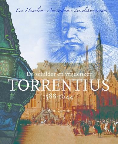 Vooromslag van hert nieuwe boek over Torrentius, 9 mei 2014 gepresenteerd in het stadhuis van Haarlem